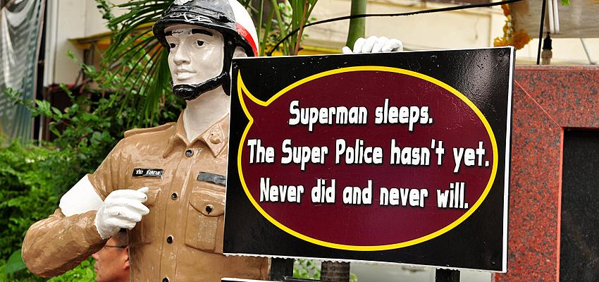 """Superman sleeps. The super-police never sleep."""